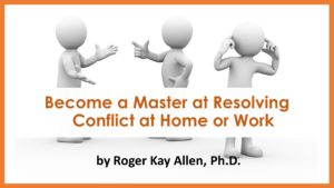 become a master at resolving conflict at home or work