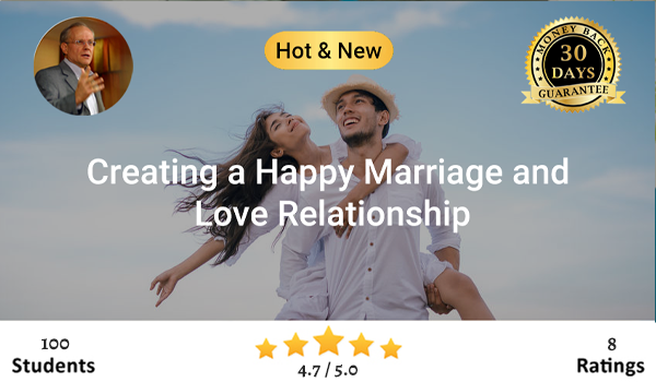 Creating a Happy Marriage and Love Relationship